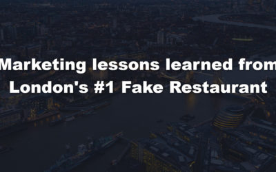 Marketing lessons learned from london's number 1 fake Restaurant